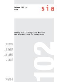 Norm: SIA 102:2014. Ordnung für Leistungen und Honorare der Architektinnen und Architekten
