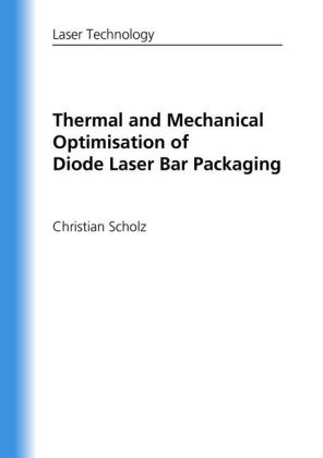 Buch: Thermal and Mechanical Optimisation of Diode Laser Bar Packaging