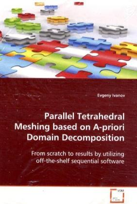 Buch: Parallel Tetrahedral Meshing based on A-priori Domain Decomposition