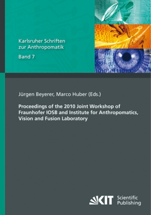 Buch: Proceedings of the 2010 Joint Workshop of Fraunhofer IOSB and Institute for Anthropomatics, Vision and Fusion Laboratory