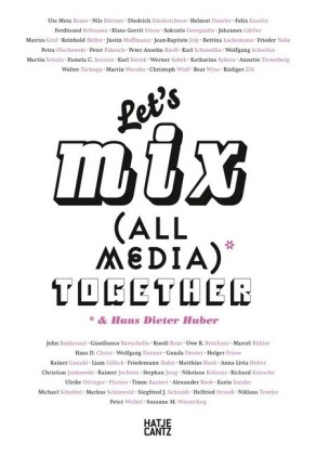 Buch: Let's Mix All Media Together & Hans Dieter Huber