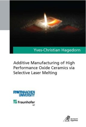 Buch: Additive Manufacturing of High Performance Oxide Ceramics via Selective Laser Melting