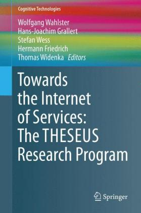 Buch: Towards the Internet of Services: The THESEUS Research Program