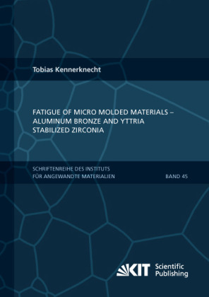 Buch: Fatigue of Micro Molded Materials - Aluminum Bronze and Yttria Stabilized Zirconia