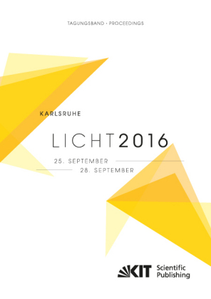 Buch: LICHT 2016 : Karlsruhe, 25. - 28. September ; Tagungsband - Proceedings ; [22. Gemeinschaftstagung = 22nd Associations'