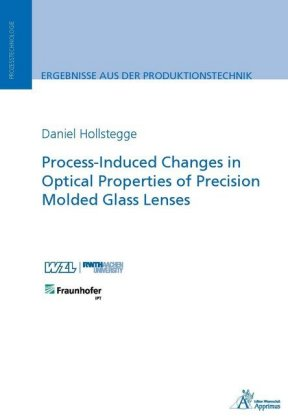 Buch: Process-Induced Changes in Optical Properties of Precision Molded Glass Lenses