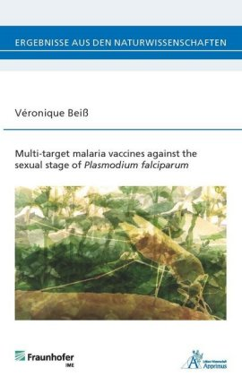 Buch: Multi-target malaria vaccines against the sexual stage of Plasmodium falciparum