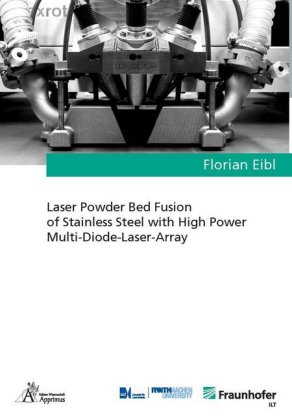 Buch: Laser Powder Bed Fusion of Stainless Steel with High Power Multi-Diode-Laser-Array