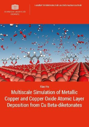 Buch: Multiscale Simulation of Metallic Copper and Copper Oxide Atomic Layer Deposition from Cu Beta-diketonates