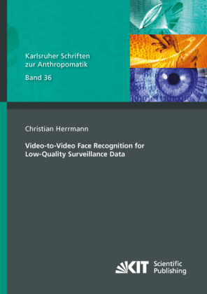 Buch: Video-to-Video Face Recognition for Low-Quality Surveillance Data
