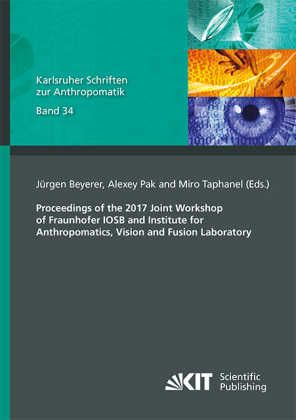 Buch: Proceedings of the 2017 Joint Workshop of Fraunhofer IOSB and Institute for Anthropomatics, Vision and Fusion Laboratory