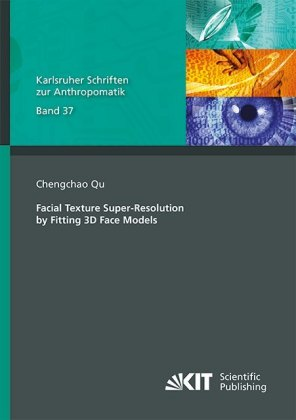 Buch: Facial Texture Super-Resolution by Fitting 3D Face Models