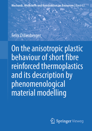 Buch: On the anisotropic plastic behaviour of short fibre reinforced thermoplastics and its description by phenomenological ma