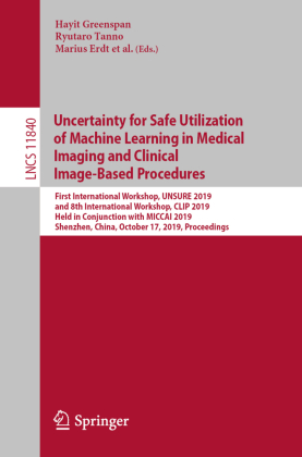 Buch: Uncertainty for Safe Utilization of Machine Learning in Medical Imaging and Clinical Image-Based Procedures