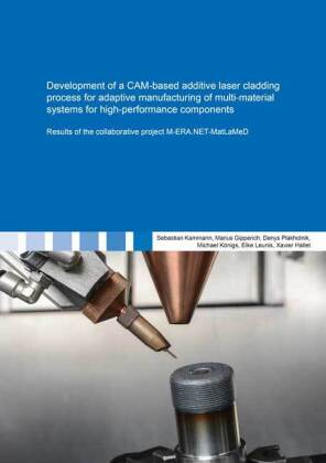 Buch: Development of a CAM-based additive laser cladding process for adaptive manufacturing of multi-material systems for high
