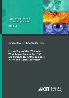 Buch: Proceedings of the 2020 Joint Workshop of Fraunhofer IOSB and Institute for Anthropomatics, Vision and Fusion Laboratory