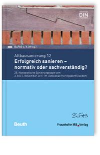 Buch: Altbausanierung 12. Erfolgreich sanieren - normativ oder sachverständig?