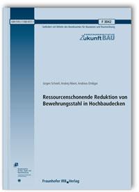 Forschungsbericht: Ressourcenschonende Reduktion von Bewehrungsstahl in Hochbaudecken. Abschlussbericht