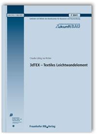 Forschungsbericht: 3dTEX - Textiles Leichtwandelement. Abschlussbericht