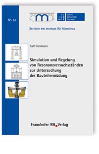 Buch: Simulation und Regelung von Resonanzversuchsständen zur Untersuchung der Bauteilermüdung