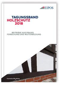 Buch: Tagungsband des EIPOS-Sachverständigentages Holzschutz 2018