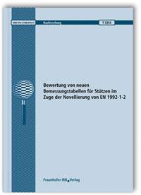 Forschungsbericht: Bewertung von neuen Bemessungstabellen für Stützen im Zuge der Novellierung von EN 1992-1-2. Abschlussbericht
