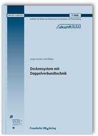 Forschungsbericht: Deckensystem mit Doppelverbundtechnik. Abschlussbericht