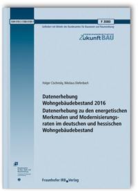 Forschungsbericht: Datenerhebung Wohngebäudebestand 2016