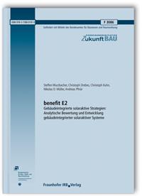 Forschungsbericht: benefit E2 - Gebäudeintegrierte solaraktive Strategien: Analytische Bewertung und Entwicklung gebäudeintegrierter solaraktiver Systeme