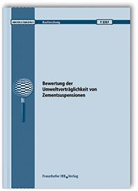 Forschungsbericht: Bewertung der Umweltverträglichkeit von Zementsuspensionen