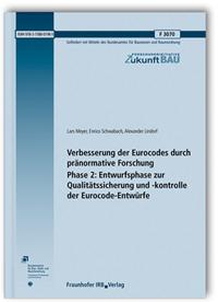 Forschungsbericht: Verbesserung der Eurocodes durch pränormative Forschung - Phase 2: Entwurfsphase zur Qualitätssicherung und -kontrolle der Eurocode-Entwürfe. Abschlussbericht