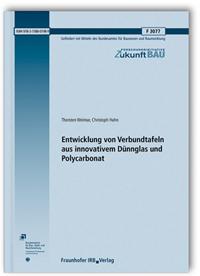 Forschungsbericht: Entwicklung von Verbundtafeln aus innovativem Dünnglas und Polycarbonat. Abschlussbericht