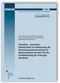 Forschungsbericht: 0-EneMau - Innovative Dämmtechnik zur Reduzierung der Transmissionswärmeverluste im Mauerwerksbau mit dem Ziel der Gewährleistung des 0-Energie-Standards