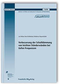Forschungsbericht: Verbesserung der Schalldämmung von leichten Ständerwänden bei tiefen Frequenzen