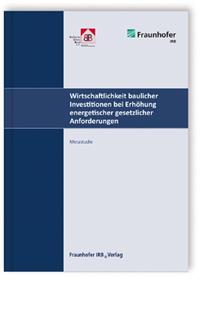 Buch: Wirtschaftlichkeit baulicher Investitionen bei Erhöhung energetischer gesetzlicher Anforderungen