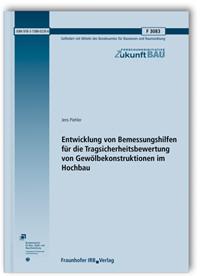 Forschungsbericht: Entwicklung von Bemessungshilfen für die Tragsicherheitsbewertung von Gewölbekonstruktionen im Hochbau. Abschlussbericht