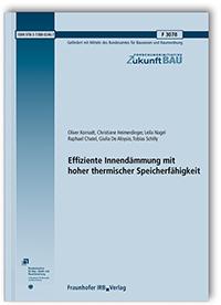 Forschungsbericht: Effiziente Innendämmung mit hoher thermischer Speicherfähigkeit. Abschlussbericht