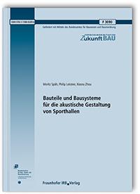 Forschungsbericht: Bauteile und Bausysteme für die akustische Gestaltung von Sporthallen