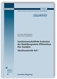 Forschungsbericht: Sozialwissenschaftliche Evaluation des Modellprogramms Effizienzhaus Plus Standard. Abschlussbericht Teil I