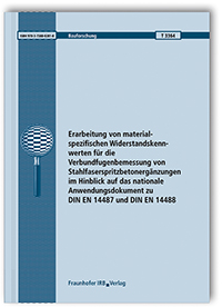 Forschungsbericht: Erarbeitung von materialspezifischen Widerstandskennwerten für die Verbundfugenbemessung von Stahlfaserspritzbetonergänzungen im Hinblick auf das nationale Anwendungsdokument zu DIN EN 14487 und DIN EN 14488. Abschlussbericht