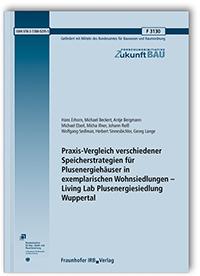 Forschungsbericht: Praxis-Vergleich verschiedener Speicherstrategien für Plusenergiehäuser in exemplarischen Wohnsiedlungen - Living Lab Plusenergiesiedlung Wuppertal