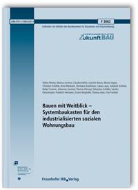 Forschungsbericht: Bauen mit Weitblick - Systembaukasten für den industrialisierten sozialen Wohnungsbau