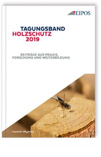 Buch: Tagungsband des EIPOS-Sachverständigentages Holzschutz 2019
