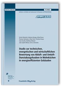 Forschungsbericht: Studie zur technischen, energetischen und wirtschaftlichen Bewertung von Abluft- und Umluft-Dunstabzugshauben in Wohnküchen in energieeffizienten Gebäuden