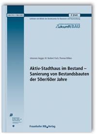 Forschungsbericht: Aktiv-Stadthaus im Bestand - Sanierung von Bestandsbauten der 50er/60er Jahre
