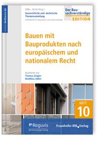 Buch: Baurechtliche und -technische Themensammlung. Heft 10: Bauen mit Bauprodukten nach europäischem und nationalem Recht
