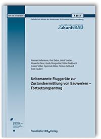 Forschungsbericht: Unbemannte Fluggeräte zur Zustandsermittlung von Bauwerken - Fortsetzungsantrag