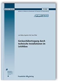 Forschungsbericht: Geräuschübertragung durch technische Installationen im Leichtbau