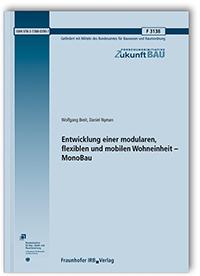 Forschungsbericht: Entwicklung einer modularen, flexiblen und mobilen Wohneinheit - MonoBau