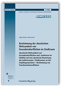 Forschungsbericht: Bestimmung der akustischen Wirksamkeit von Fassadenoberflächen im Stadtraum